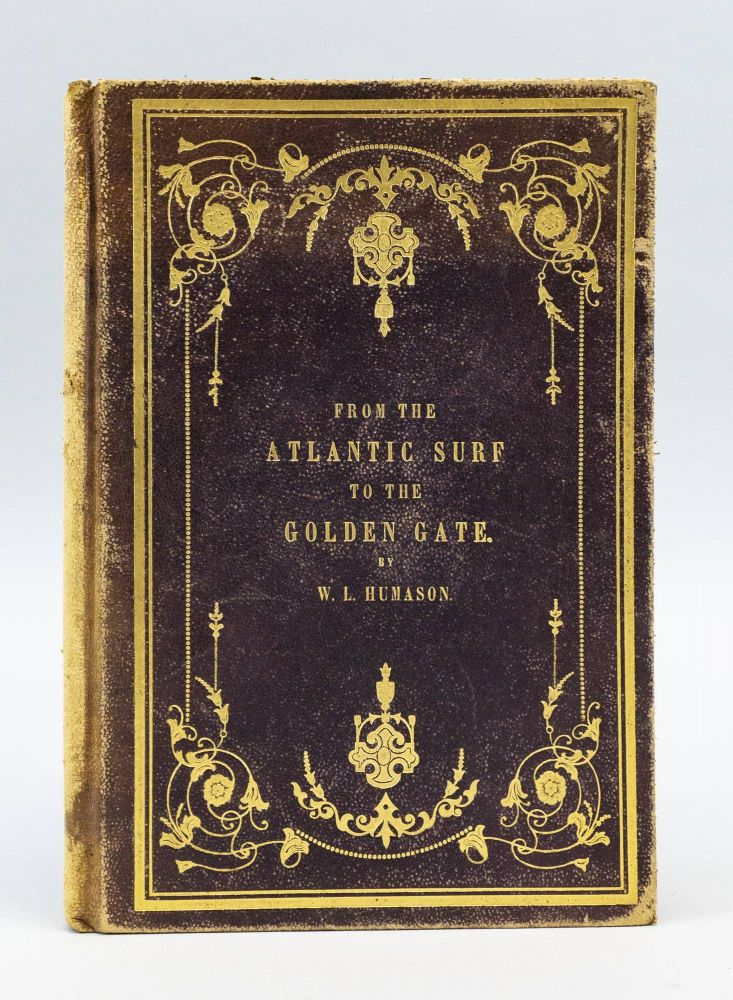 FROM THE ATLANTIC SURF TO THE GOLDEN GATE: FIRST TRIP ON THE GREAT PACIFIC RAILROAD: TWO DAYS AND NIGHTS AMONG THE MORMONS. WESTERN AMERICANA, HUMASON, ILLIAM, AWRENCE.
