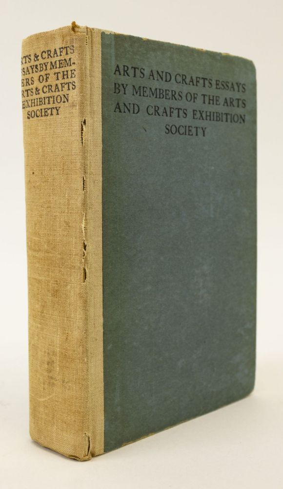 ARTS AND CRAFTS ESSAYS. WILLIAM MORRIS, WALTER CRANE.