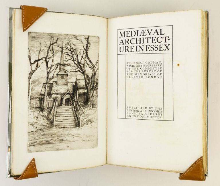 MEDIEVAL ARCHITECTURE IN ESSEX. ESSEX HOUSE PRESS, ERNEST GODMAN.