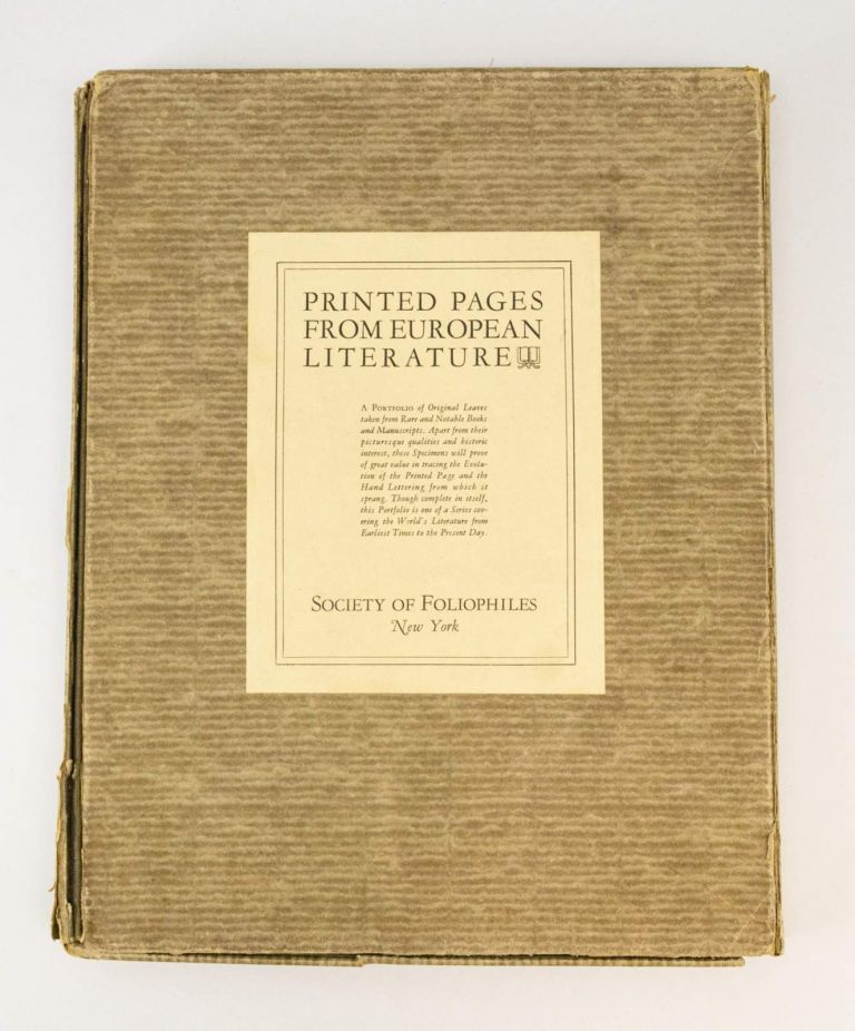 PRINTED PAGES FROM EUROPEAN LITERATURE: A PORTFOLIO OF ORIGINAL LEAVES TAKEN FROM RARE AND NOTABLE BOOKS AND MANUSCRIPTS. LEAF BOOK, G. M. L. BROWN, Compiler, EUROPEAN LITERATURE.
