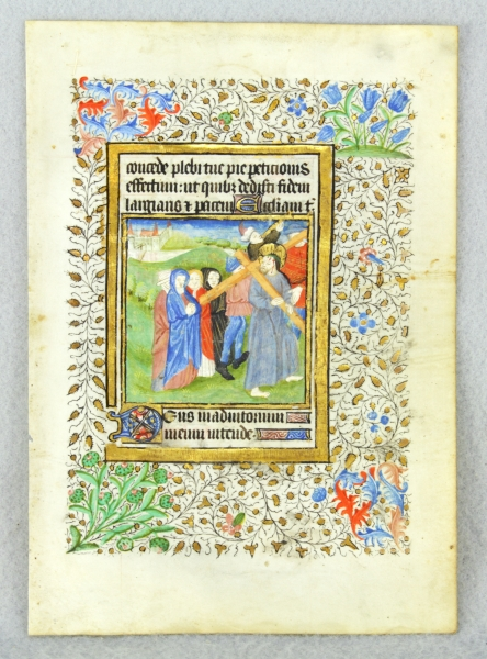 USE OF SAINTES. TEXT FROM THE HOURS OF THE CROSS. FROM A. BOOK OF HOURS IN LATIN AN ILLUMINATED MANUSCRIPT LEAF ON VELLUM WITH A. POIGNANT MINIATURE OF CHRIST CARRYING THE CROSS.