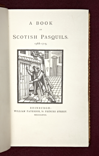 A BOOK OF SCOTISH PASQUILS, 1568-1715. VELLUM PRINTING, EARLY SCOTTISH SATIRES, JAMES MAIDMENT,