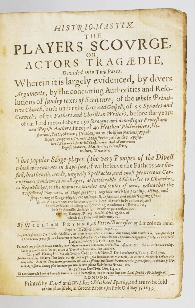 HISTRIO-MASTIX. THE PLAYERS SCOURGE, OR, ACTORS TRAGÆDIE. WILLIAM PRYNNE.