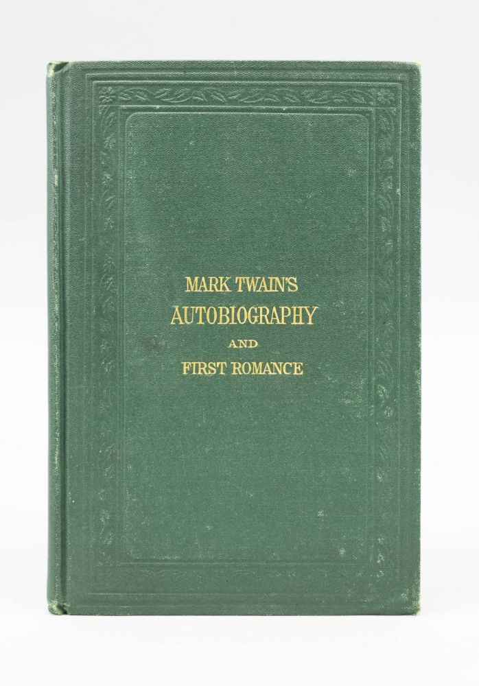 "MARK TWAIN'S (BURLESQUE) AUTOBIOGRAPHY AND FIRST ROMANCE. SAMUEL L. CLEMENS, "" Pseudonym ""MARK TWAIN."