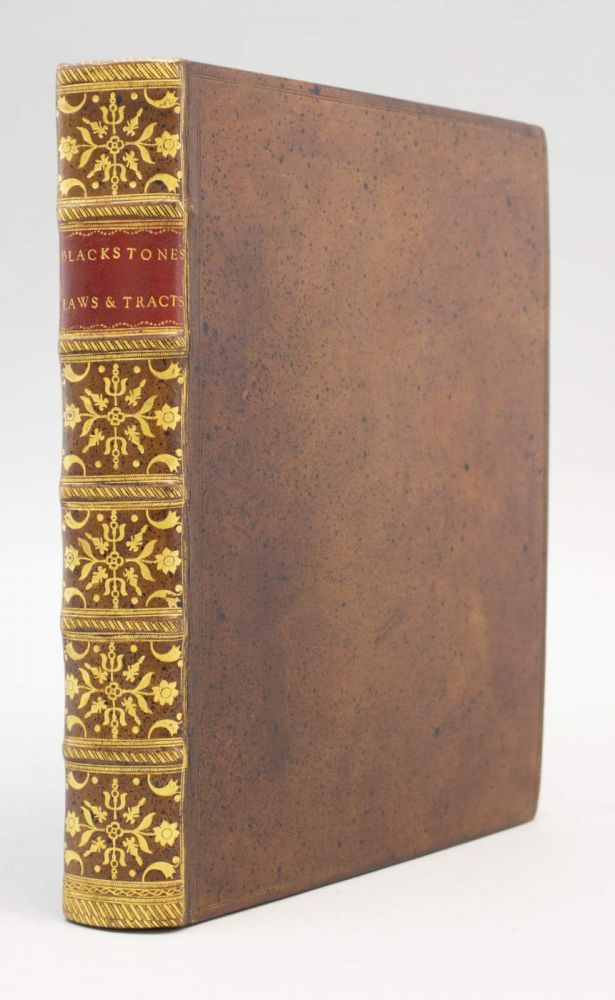 TRACTS CHIEFLY RELATING TO THE ANTIQUITIES AND LAWS OF ENGLAND. WILLIAM BLACKSTONE.
