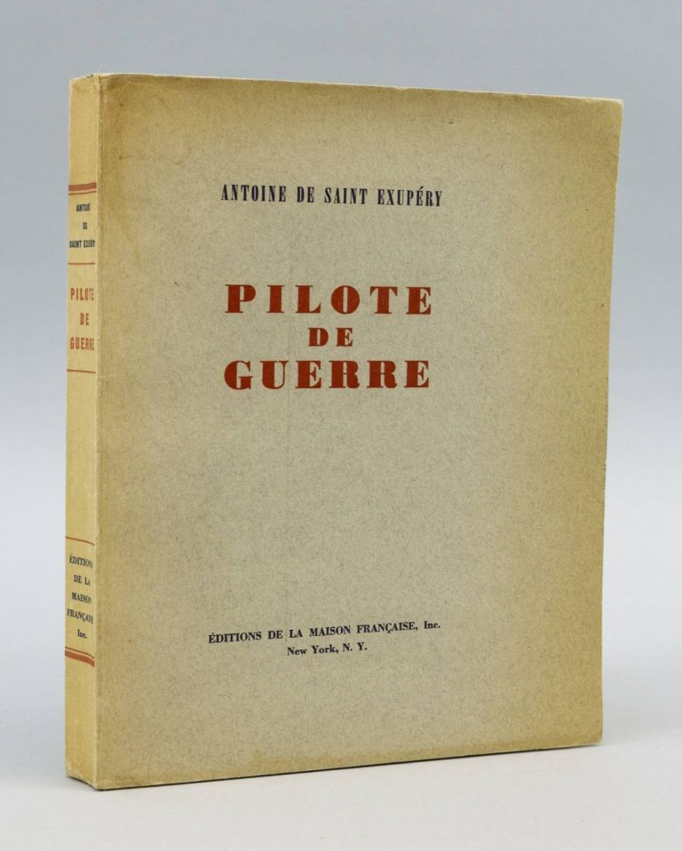 PILOTE DE GUERRE [FLIGHT TO ARRAS]. ANTOINE DE SAINT-EXUPÉRY.