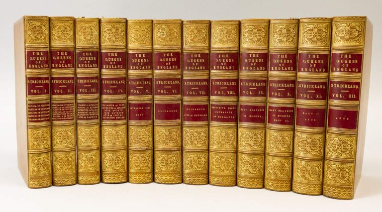 LIVES OF THE QUEENS OF ENGLAND FROM THE NORMAN CONQUEST; WITH ANECDOTES OF THEIR COURTS, NOW FIRST PUBLISHED FROM OFFICIAL RECORDS AND OTHER AUTHENTIC DOCUMENTS, PRIVATE AS WELL AS PUBLIC. BINDINGS - FINELY BOUND SETS, AGNES STRICKLAND.