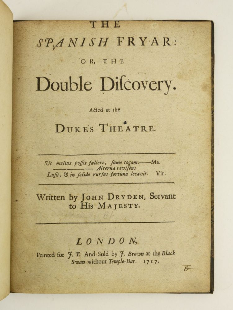 THE SPANISH FRYAR: OR, THE DOUBLE DISCOVERY. JOHN DRYDEN.