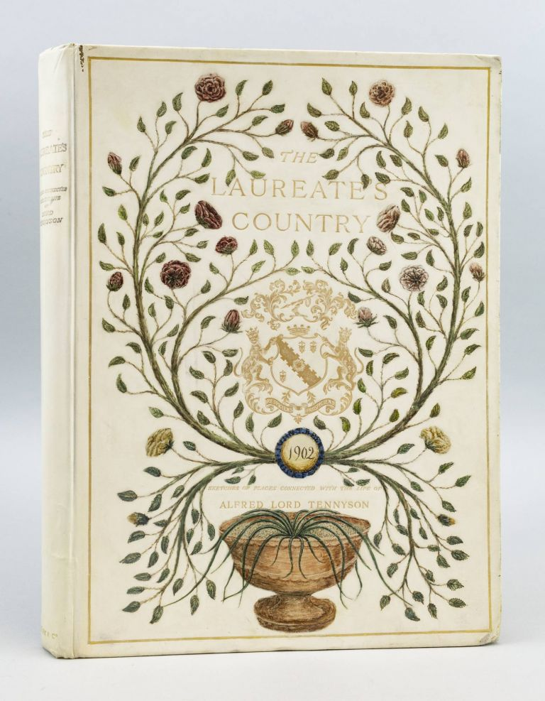 THE LAUREATE'S COUNTRY, A DESCRIPTION OF PLACES CONNECTED WITH THE LIFE OF ALFRED LORD TENNYSON. BINDINGS - PAINTED VELLUM, ALFRED J. CHURCH, ALFRED TENNYSON, LORD.