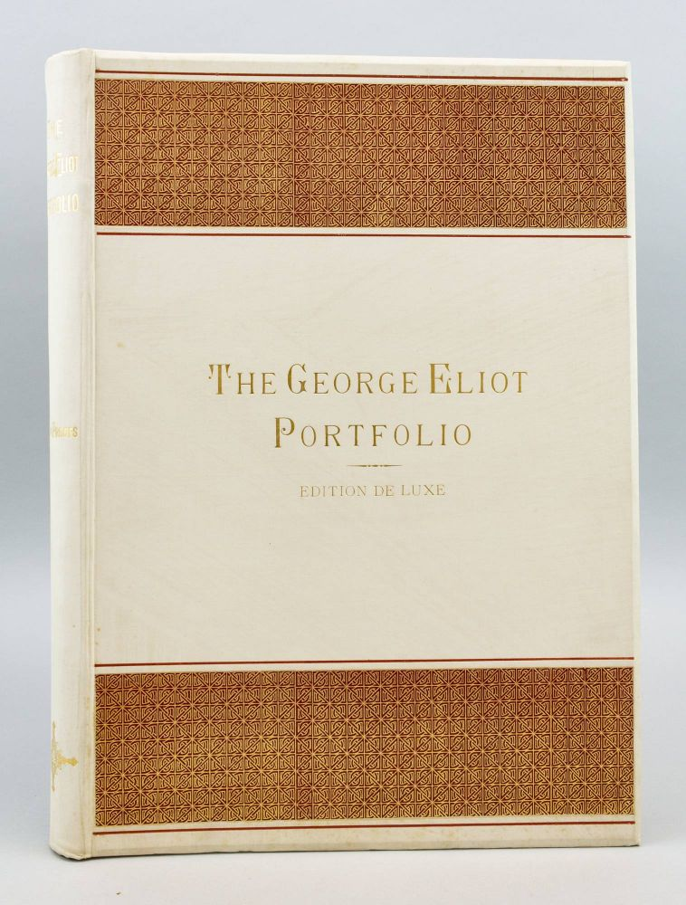 THE GEORGE ELIOT PORTFOLIO, BEING A SERIES OF SIXTY JAPANESE PAPER PROOFS FROM ORIGINAL ETCHINGS AND PHOTO-ETCHINGS ILLUSTRATING GEORGE ELIOT'S WORKS. GEORGE ELIOT.