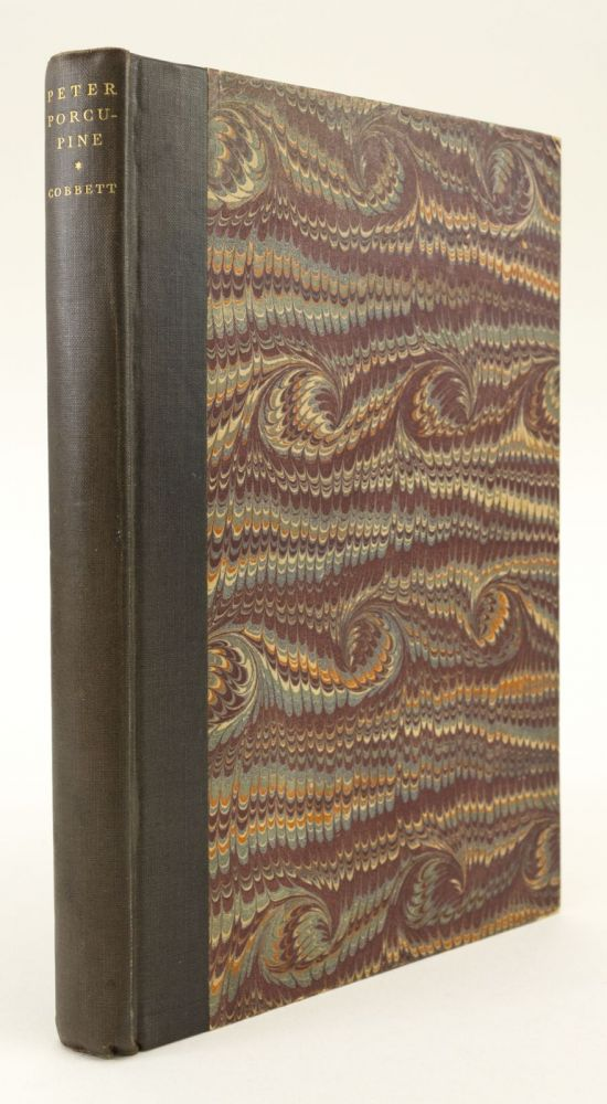 LIFE AND ADVENTURES OF PETER PORCUPINE WITH OTHER RECORDS OF HIS EARLY CAREER IN ENGLAND & AMERICA. NONESUCH PRESS, WILLIAM COBBETT.