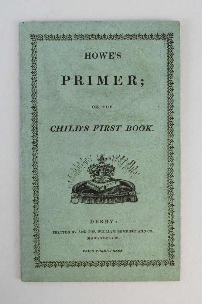 HOWE'S PRIMER; OR, THE CHILD'S FIRST BOOK. CHILDREN'S BOOKS.
