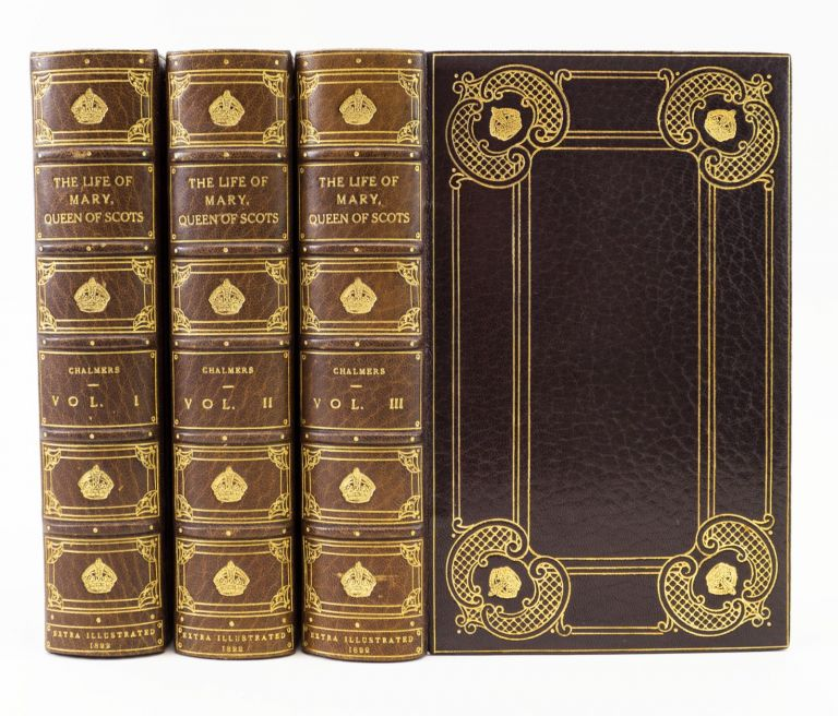 THE LIFE OF MARY, QUEEN OF SCOTS. QUEEN OF SCOTS MARY, GEORGE CHALMERS, EXTRA-ILLUSTRATED SETS, BINDINGS - BAYNTUN.