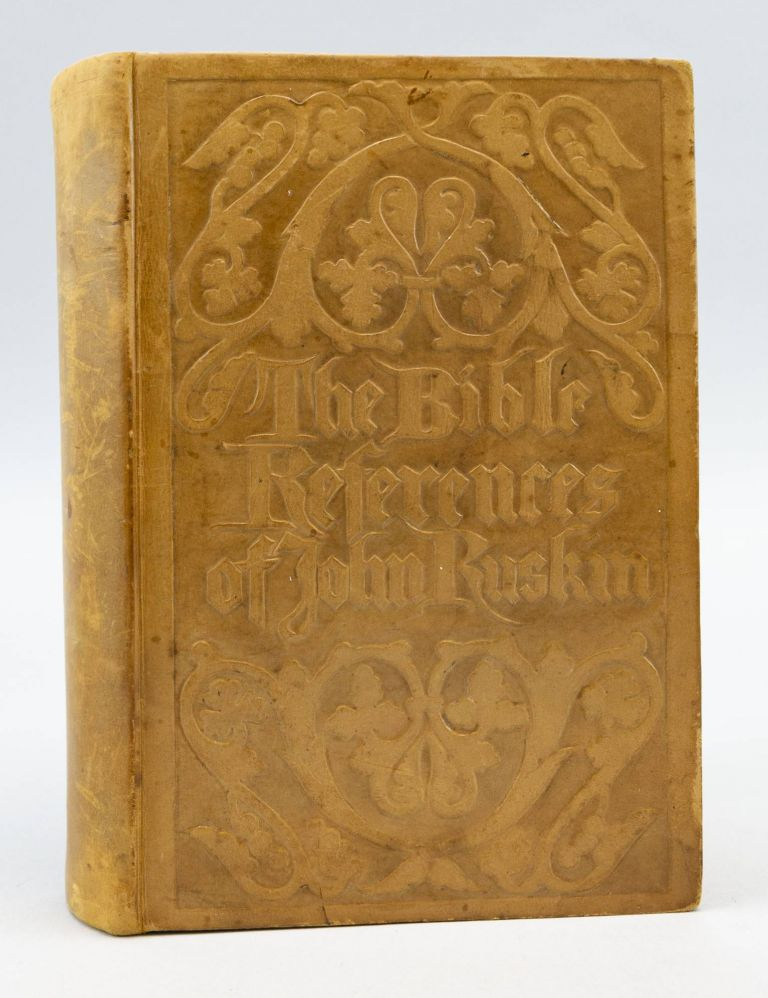 THE BIBLE REFERENCES OF JOHN RUSKIN. STYLE OF BINDINGS - GUILD OF WOMEN BINDERS, MARY AND ELLEN GIBBS.