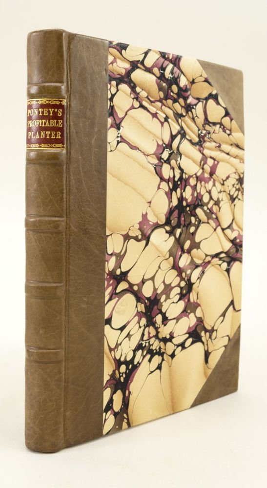 THE PROFITABLE PLANTER: A TREATISE ON THE THEORY AND PRACTICE OF PLANTING FOREST TREES. TREES, WILLIAM PONTEY.
