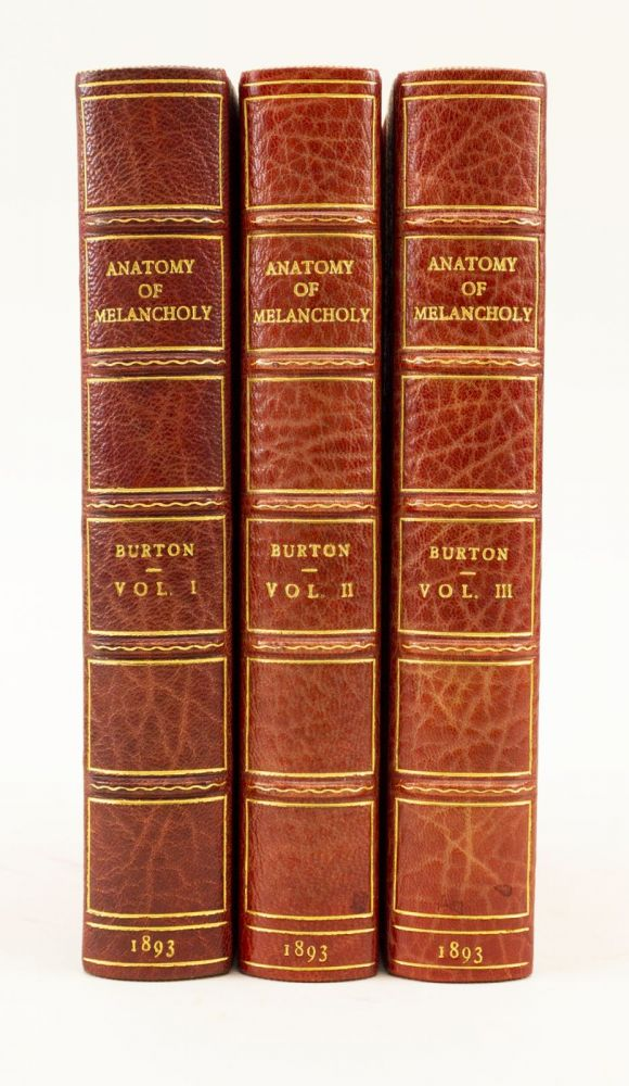 ANATOMY OF MELANCHOLY, WHAT IT IS, WITH ALL THE KINDS, CAUSES, SYMPTOMS, PROGNOSTICS, AND SEVERAL CURES OF IT. ROBERT BURTON.