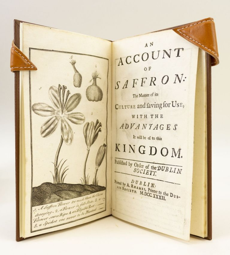 AN ACCOUNT OF SAFFRON: THE MANNER OF ITS CULTURE AND SAVING FOR USE, WITH THE ADVANTAGES IT WILL BE OF TO THIS KINGDOM. SAFFRON, DR. JAMES DOUGLAS.