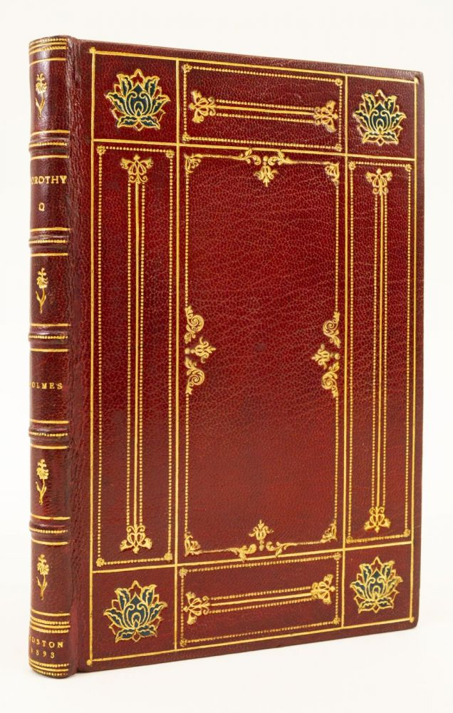 DOROTHY Q. TOGETHER WITH A BALLAD OF THE BOSTON TEA PARTY & GRANDMOTHER'S STORY OF BUNKER HILL. BINDINGS - GEORGE ALBERT ZABRISKIE, OLIVER WENDELL HOLMES.