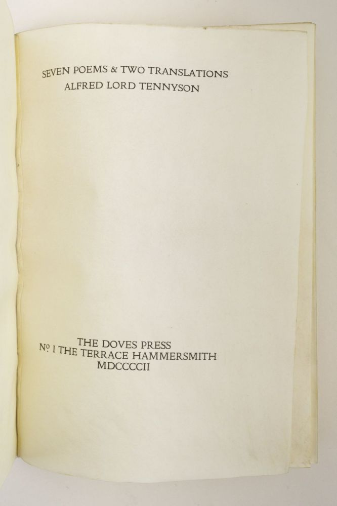 SEVEN POEMS & TWO TRANSLATIONS. VELLUM PRINTING, ALFRED TENNYSON, LORD, DOVES PRESS.