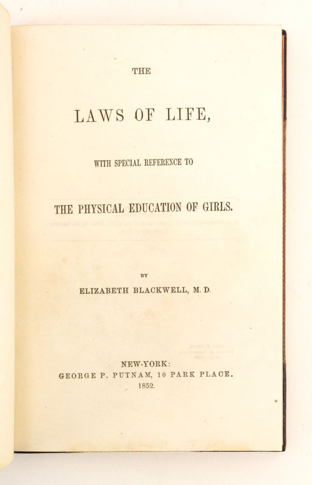 THE LAWS OF LIFE, WITH SPECIAL REFERENCE TO THE PHYSICAL EDUCATION OF GIRLS. WOMEN IN MEDICINE, DR. ELIZABETH BLACKWELL.