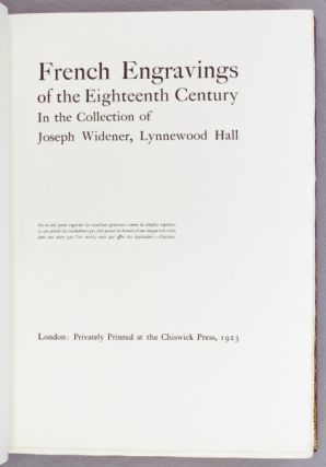 FRENCH ENGRAVINGS OF THE EIGHTEENTH CENTURY IN THE COLLECTION OF JOSEPH WIDENER, LYNNEWOOD HALL.