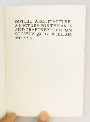 GOTHIC ARCHITECTURE: A LECTURE FOR THE ARTS AND CRAFTS EXHIBITION SOCIETY.