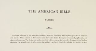 THE AMERICAN BIBLE: ORIGINAL LEAVES FROM RARE AND HISTORIC BIBLES PRINTED IN THE COLONIES AND THE UNITED STATES DURING THE SEVENTEENTH, EIGHTEENTH, AND NINETEENTH CENTURIES.