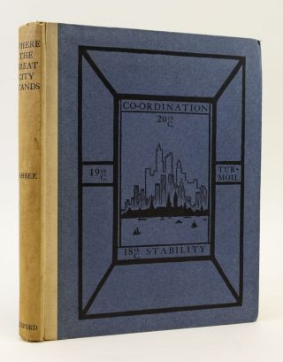 WHERE THE GREAT CITY STANDS. A STUDY IN THE NEW CIVICS. ESSEX HOUSE PRESS, C. R. ASHBEE