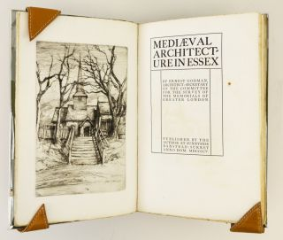 MEDIEVAL ARCHITECTURE IN ESSEX. ESSEX HOUSE PRESS, ERNEST GODMAN
