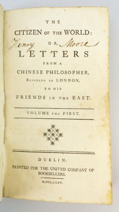 THE CITIZEN OF THE WORLD; OR LETTERS FROM A CHINESE PHILOSOPHER, RESIDING IN LONDON, TO HIS FRIENDS IN THE EAST.