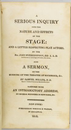 A SERIOUS INQUIRY INTO THE NATURE AND EFFECTS OF THE STAGE.