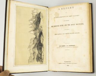 A REPORT ON AN EXPLORATION OF THE COUNTRY LYING BETWEEN THE MISSOURI RIVER AND THE ROCKY MOUNTAINS ON THE LINE OF THE KANSAS AND GREAT PLATTE RIVERS. [bound with] HOUSE REP. NO. 31, MILITARY POSTS--COUNCIL BLUFFS TO THE PACIFIC OCEAN.