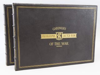 GARDNER'S PHOTOGRAPHIC SKETCH BOOK OF THE WAR. PHOTOGRAPHY - CIVIL WAR, ALEXANDER GARDNER