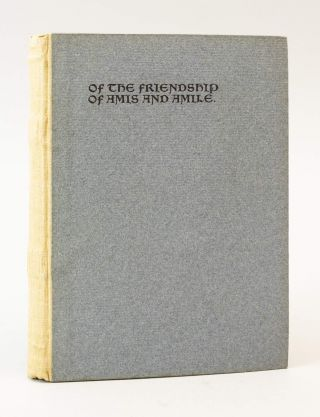 OF THE FRIENDSHIP OF AMIS AND AMILE. KELMSCOTT PRESS, WILLIAM MORRIS