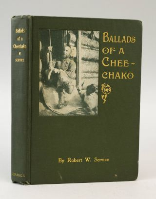 BALLADS OF A CHEECHAKO. ROBERT W. SERVICE