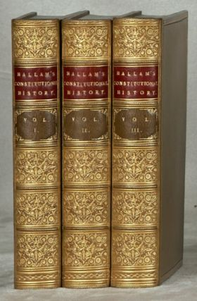 THE CONSTITUTIONAL HISTORY OF ENGLAND FROM THE ACCESSION OF HENRY VII TO THE DEATH OF GEORGE II. HENRY HALLAM.