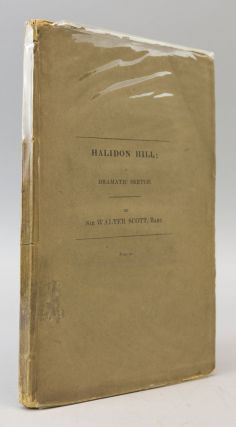HALIDON HILL; A DRAMATIC SKETCH, FROM SCOTTISH HISTORY. WALTER SCOTT
