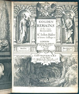 GOLDEN REMAINS OF THE EVER MEMORABLE MR. IOHN HALES. JOHN HALES.