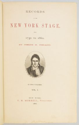 RECORDS OF THE NEW YORK STAGE FROM 1750 TO 1860.