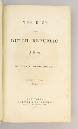 THE RISE OF THE DUTCH REPUBLIC, A HISTORY.