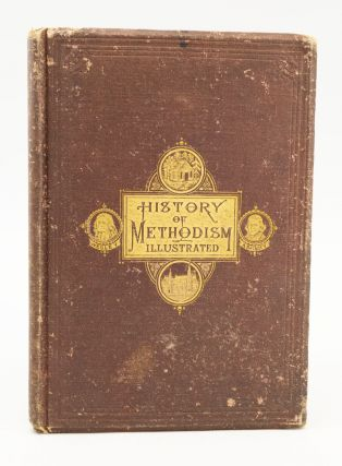 "A SALESMAN'S PROSPECTUS FOR ""THE ILLUSTRATED HISTORY OF METHODISM."" PUBLISHING HISTORY, DANIELS,..."