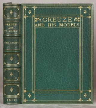 GREUZE AND HIS MODELS. BINDINGS - ZAEHNSDORF, JOHN RIVERS.