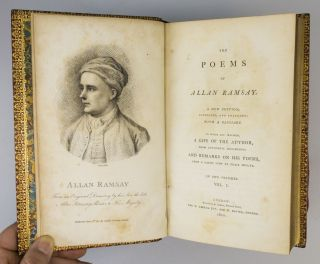 THE POEMS OF ALLAN RAMSAY . . . TO WHICH ARE PREFIXED, A LIFE OF THE AUTHOR . . . AND REMARKS ON HIS POEMS, FROM A LARGE VIEW OF THEIR MERITS.