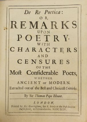 DE RE POETICA: OR, REMARKS UPON POETRY. WITH CHARACTERS AND CENSURES OF THE MOST CONSIDERABLE POETS, WHETHER ANCIENT OR MODERN.