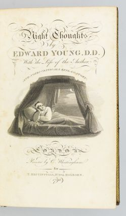 NIGHT THOUGHTS BY EDWARD YOUNG, D.D. WITH THE LIFE OF THE AUTHOR, AND NOTES CRITICAL & EXPLANATORY.