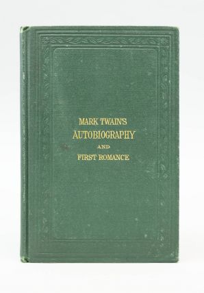 "MARK TWAIN'S (BURLESQUE) AUTOBIOGRAPHY AND FIRST ROMANCE. SAMUEL L. CLEMENS, "" Pseudonym ""MARK TWAIN"