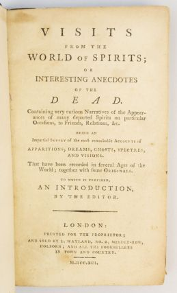 VISITS FROM THE WORLD OF SPIRITS; OR, INTERESTING ANECDOTES OF THE DEAD.