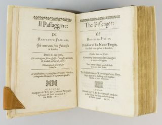 IL PASSAGGIERE. THE PASSENGER: OF BENVENUTO ITALIAN, PROFESSOUR OF HIS NATIVE TONGUE FOR THESE NINE YEERES IN LONDON : DIVIDED INTO TWO PARTS, CONTAINING SEAVEN EXQUISITE DIALOGUES IN ITALIAN AND ENGLISH.