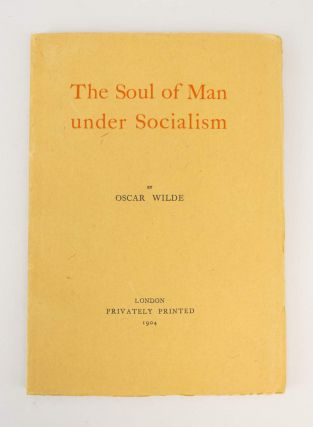THE SOUL OF A MAN UNDER SOCIALISM.