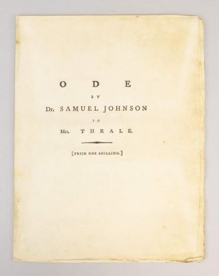 ODE BY DR. SAMUEL JOHNSON TO MRS. THRALE, UPON THEIR SUPPOSED APPROACHING NUPTIALS. SAMUEL JOHNSON, JAMES BOSWELL.